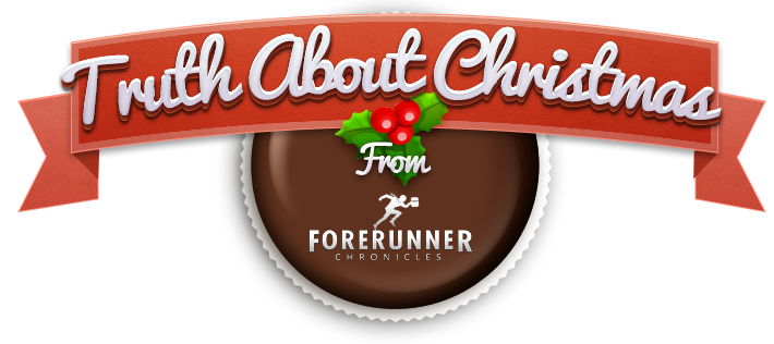 Forerunner Chronicles | The Real Truth Behind Christmas...The Facts